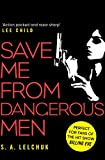 Save Me from Dangerous Men: The new Lisbeth Salander who Jack Reacher would love! A must-read for 2019 (English Edition)