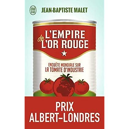 L'empire de l'or rouge: Enquête mondiale sur la tomate d'industrie