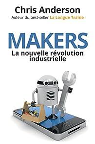 Makers : La nouvelle révolution industrielle par Chris Anderson