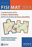 FisiMat 2019. La nuova prova scritta di fisica e matematica dell'Esame di Stato del liceo scientifico