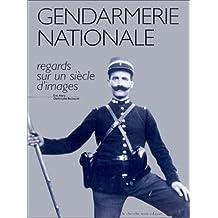 La gendarmerie nationale, regards sur un siècle d'images