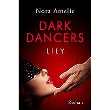 Dark Dancers – Lily. (Hawks Geschichte 2)