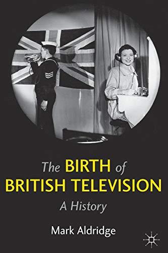 The Birth of British Television: A History