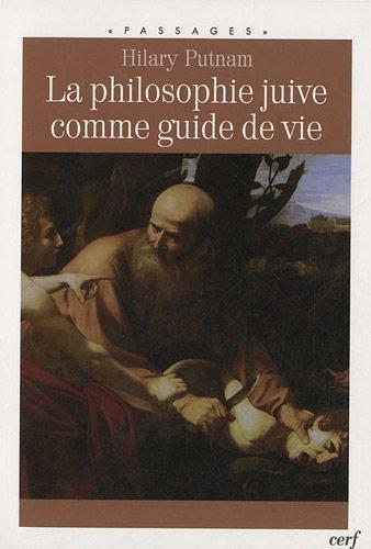 La philosophie juive comme guide de vie par Hilary Putnam