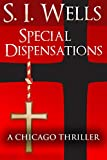 Image de SPECIAL DISPENSATIONS: A Chicago Thriller (English Edition)