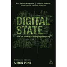 [(Digital State: How the Internet is Changing Everything )] [Author: Simon Pont] [Jun-2013]