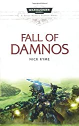The Fall of Damnos (Space Marine Battles) by Nick Kyme (2011-04-14)