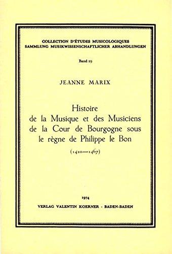 Burgund Korn (Histoire de la musique et des musiciens de la cour de Bourgogne sous le règne de Philippe le Bon. (Sammlung musikwissenschaftlicher Abhandlungen))