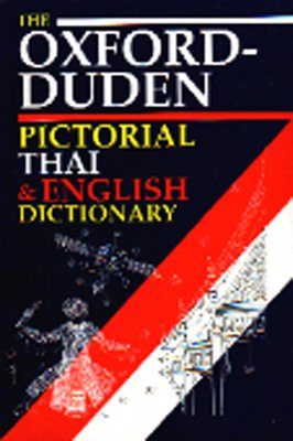 Thai & Englisch Bildwörterbuch - The Oxford Duden /Pictorial Thai & English Dictionary - The Oxford Duden (Thailändische Sprachbücher)
