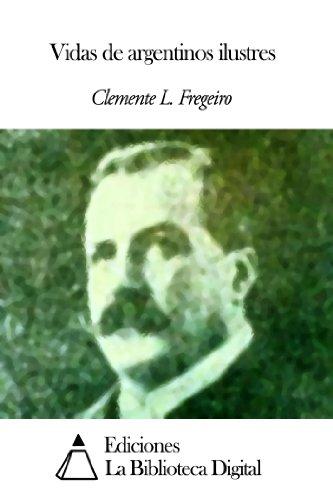 Vidas de argentinos ilustres por Clemente L. Fregeiro