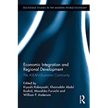 Economic Integration and Regional Development: The ASEAN Economic Community (Routledge Studies in the Modern World Economy)