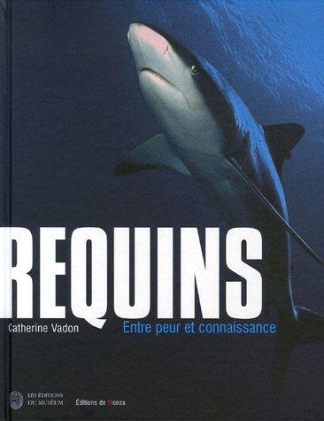 Requins : Entre peur et connaissance par Catherine Vadon
