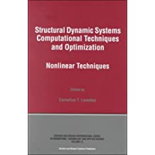Structural Dynamic Systems Computational Techniques and Optimization: Nonlinear Techniques (Gordon and Breadh International Series on Engineering, Technology and Applied Science, Band 15)