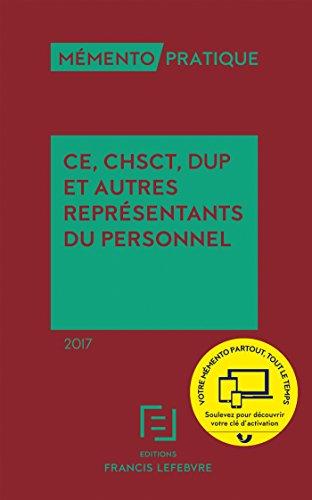 Memento CE, CHSCT et autres représentants du personnel 2017