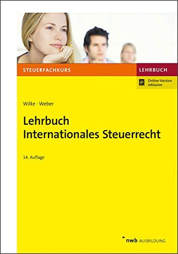 Lehrbuch Internationales Steuerrecht (Steuerfachkurs)