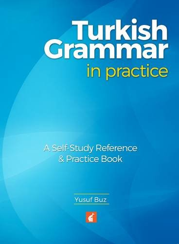 Turkish Grammar in Practice - A self-study reference & practice book por Yusuf Buz