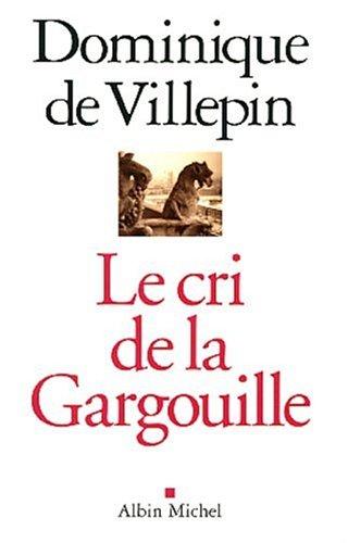Cri de La Gargouille (Le) (Politique) par Dominique de Villepin