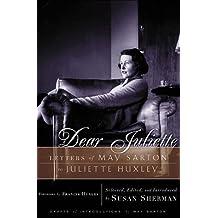 Dear Juliette: Letters of May Sarton to Juliette Huxley