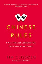 Chinese Rules: Five Timeless Lessons for Succeeding in China