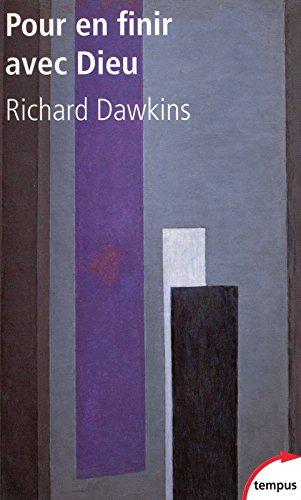 Pour en finir avec Dieu par Richard Dawkins