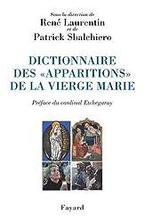 Dictionnaire des «apparitions» de la Vierge Marie: Inventaire des origines à nos jours. Méthodologie, bilan interdisciplinaire, prospective