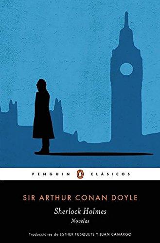 Sherlock Holmes. Novelas (PENGUIN CLÁSICOS)