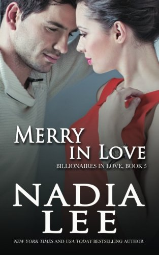 Merry in Love (Billionaires in Love Book 5): Volume 5