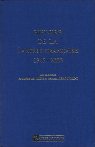 Histoire de la langue française 1945-2000 (Oc Litt Cp9)