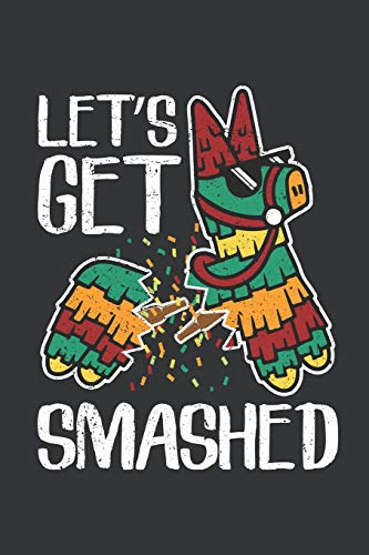 Notebook: Let's Get Smashed Pinata Mexican Cinco de Mayo Journal & Doodle Diary; 120 White Paper Numbered Plain Pages for Writing and Drawing - 6x9 in.