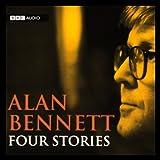 Alan Bennett: Four Stories