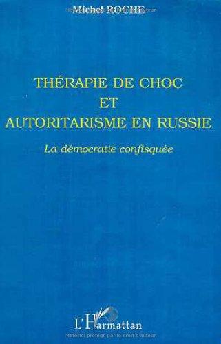 Thérapie de choc et autoritarisme en Russie : la démocratie confisquée