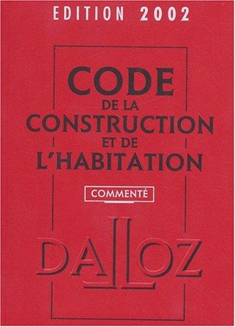 Code de la construction et de l'habitation, édition 2002