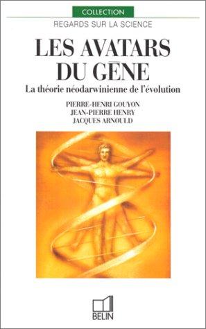 Les avatars du gène : La théorie néodarwinienne de l'évolution par Pierre-Henri Gouyon