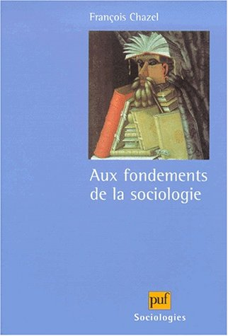 Aux fondements de la sociologie