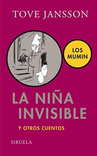 La niña invisible: y otros cuentos (Las Tres Edades) por Tove Jansson