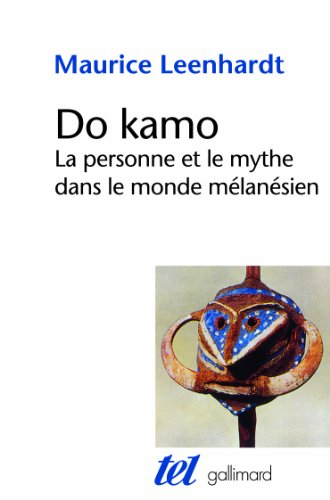 Do Kamo: La personne et le mythe dans le monde mélanésien par Maurice Leenhardt