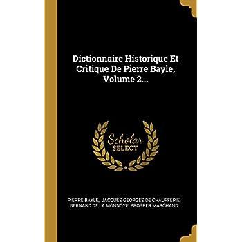 Dictionnaire Historique Et Critique De Pierre Bayle, Volume 2...