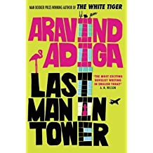 [Last Man in Tower] (By: Aravind Adiga) [published: February, 2012]