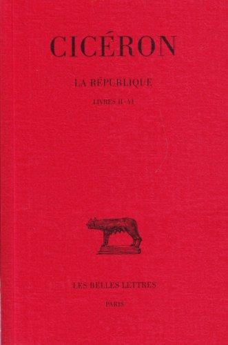 La Republique, Tome II, Livres II-VI: 2 (Collection Des Universitaes de France)
