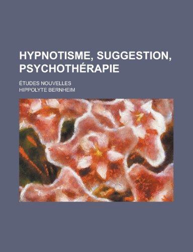 Hypnotisme, Suggestion, Psychotherapie par Hippolyte Bernheim
