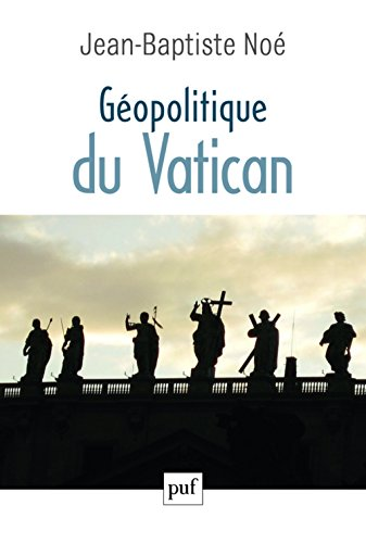 Gopolitique du Vatican : La puissance de l'influence