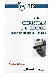 Prier 15 jours avec Christian de Chergé, prieur des moines de Tibhirine