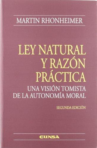 Ley natural y razón práctica (Colección teológica) por Martin Rhonheimer