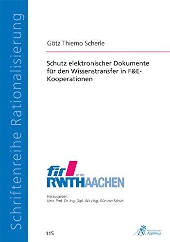 Schutz elektronischer Dokumente für den Wissenstransfer in F&E-Kooperationen (Schriftenreihe Rationalisierung)