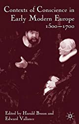 Contexts of Conscience in Early Modern Europe, 1500-1700 (2003-12-16)