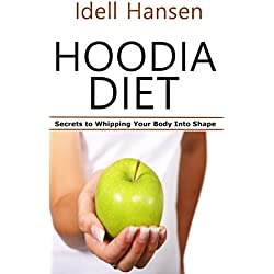 Hoodia Diet: Secrets to Whipping Your Body Into Shape (English Edition)