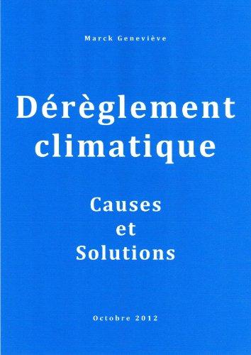 Couverture du livre DEREGLEMENT CLIMATIQUE - Causes et Solutions (Dérèglement Climatique t. 1)