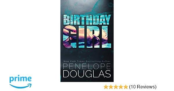 Birthday Girl Amazon De Penelope Douglas Fremdsprachige Bucher