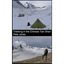 Trekking in the Chinese Tian Shan (English Edition)