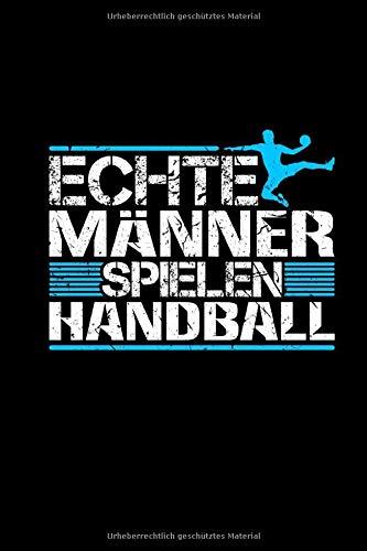 Echte Männer Spielen Handball: Handballer Geschenke Handballspieler Weihnachtsgeschenk - Kalender 2020 Monatsansicht & Notizbuch 120 Seiten A5 Kariert